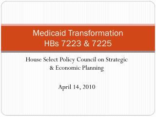 Medicaid Transformation HBs 7223 & 7225
