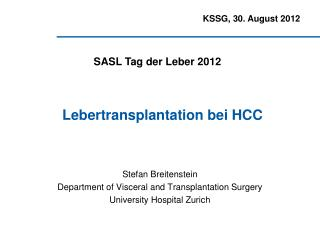 Stefan Breitenstein Department of Visceral and Transplantation Surgery  University Hospital Zurich