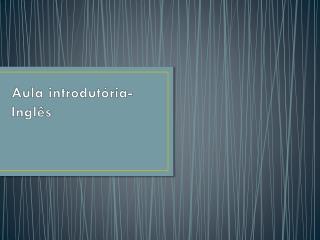 Aula introdut�ria-Ingl�s