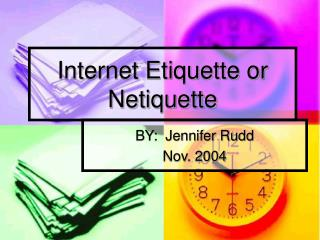 Internet Etiquette or Netiquette