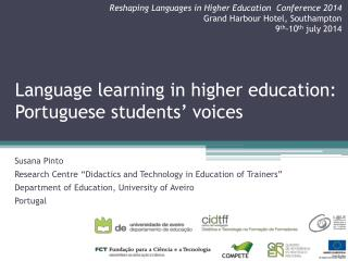 Language learning in higher education: Portuguese students� voices