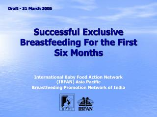 Successful Exclusive Breastfeeding For the First Six Months