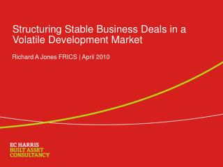 Structuring Stable Business Deals in a Volatile Development Market