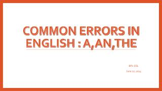 Common errors in English :  a,an,The
