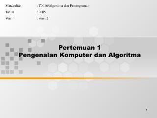 Pertemuan 1 Pengenalan Komputer dan Algoritma