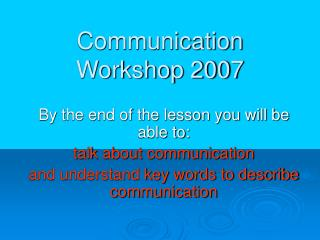 Communication Workshop 2007