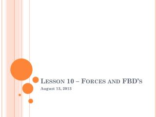 Lesson 10 – Forces and FBD's