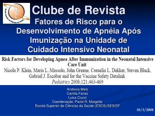 Andresa Melo Camila Farias Luisa Ciucci Coordenação: Paulo R. Margotto
