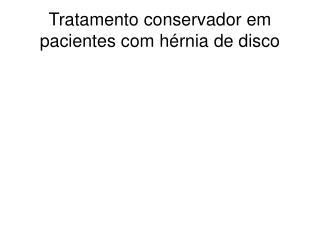Tratamento conservador em pacientes com hérnia de disco