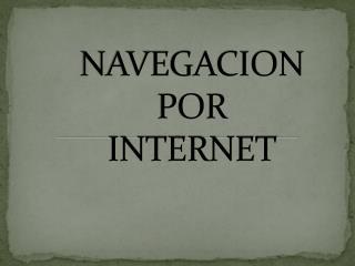 NAVEGACION POR INTERNET