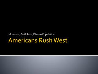 Americans Rush West