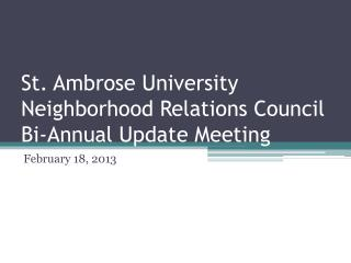 St. Ambrose University Neighborhood Relations Council Bi-Annual Update Meeting