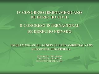 IV CONGRESO IBEROAMERICANO  DE DERECHO CIVIL II CONGRESO INTERNACIONAL  DE DERECHO PRIVADO