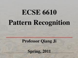Professor  Qiang Ji Spring, 2011