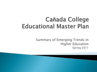 Ca ñ ada  College  Educational Master Plan
