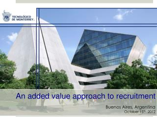 An added value approach to recruitment