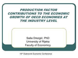 PRODUCTION FACTOR CONTRIBUTIONS TO THE ECONOMIC GROWTH OF OECD ECONOMIES AT THE INDUSTRY LEVEL