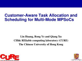 Customer-Aware Task Allocation and Scheduling for Multi-Mode  MPSoCs