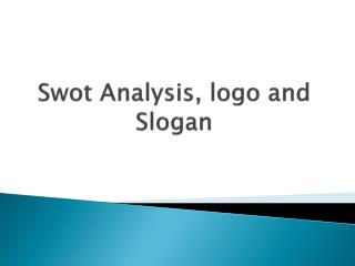 Swot  Analysis, logo and Slogan