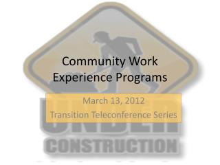 Community Work Experience Programs