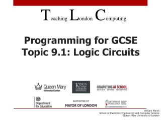 Programming for GCSE Topic 9.1: Logic Circuits