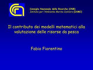 Il contributo dei modelli matematici alla valutazione delle risorse da pesca