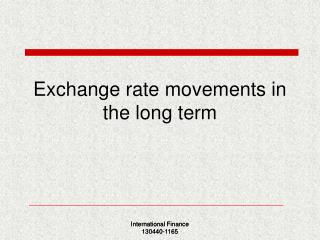 Exchange rate movements in the long term