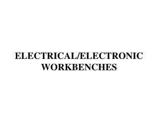 ELECTRICAL/ELECTRONIC WORKBENCHES