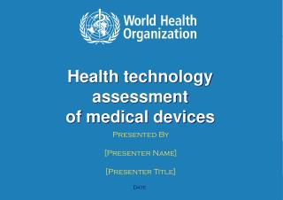 Health technology assessment of medical devices