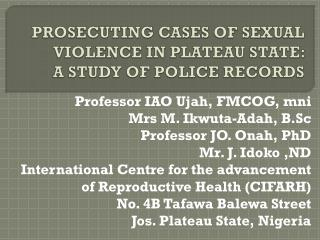 PROSECUTING CASES OF SEXUAL VIOLENCE IN PLATEAU STATE:  A STUDY OF POLICE RECORDS