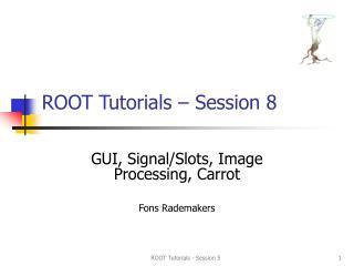 ROOT Tutorials � Session 8