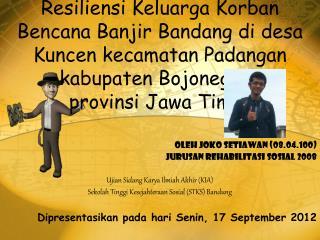 Oleh Joko Setiawan  (08.04.100) Jurusan Rehabilitasi Sosial  2008