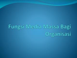 Fungsi  Media Massa  Bagi Organisasi