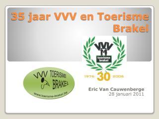 35 jaar VVV en Toerisme Brakel