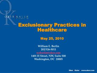 Exclusionary Practices in Healthcare  May 25, 2010
