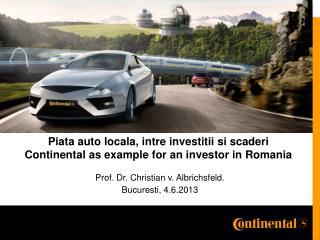 Prof. Dr. Christian v. Albrichsfeld. Bucuresti , 4.6.2013