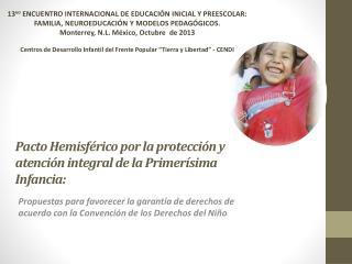Pacto Hemisférico por la protección y atención integral de la Primerísima Infancia :