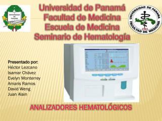 Universidad de Panamá Facultad de Medicina  Escuela de Medicina Seminario de Hematología