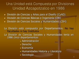 División de Ciencias y Artes para el Diseño (CyAD) División de Ciencias Básicas e Ingeniería (CBI)