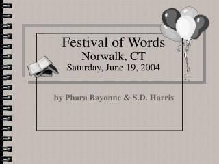 Festival of Words Norwalk, CT Saturday, June 19, 2004