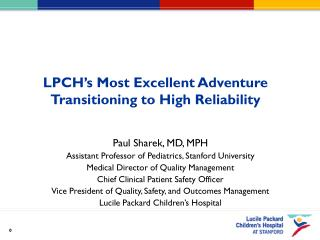 LPCH s Most Excellent Adventure Transitioning to High Reliability