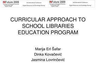 CURRICULAR APPROACH TO SCHOOL LIBRARIES EDUCATION PROGRAM
