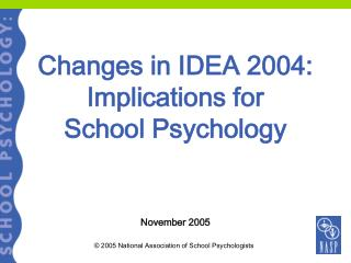 Changes in IDEA 2004: Implications for  School Psychology
