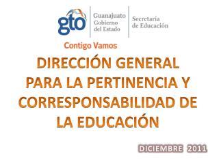 DIRECCIÓN GENERAL PARA LA PERTINENCIA Y CORRESPONSABILIDAD DE LA EDUCACIÓN