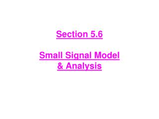 Section 5.6 Small Signal Model  & Analysis