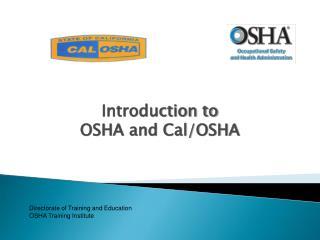 Introduction to OSHA and Cal/OSHA