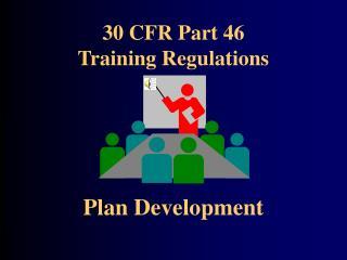 30 CFR Part 46  Training Regulations