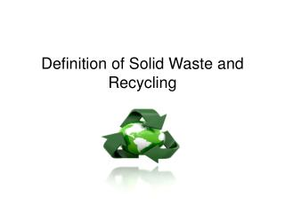 Definition of Solid Waste and Recycling