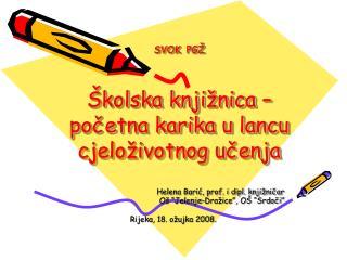 SVOK  PGŽ Školska knjižnica – početna karika u lancu cjeloživotnog učenja