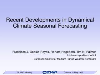 Recent Developments in Dynamical Climate Seasonal Forecasting
